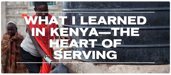 What I Learned in Kenya – The Heart of Serving